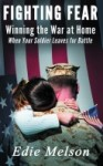 Fighting Fear: Winning the War at Home by Edie Melson