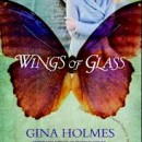 Inspiring Book Reviews: Wings of Glass by Gina Holmes