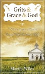 Grits and Grace and God by Martin Wiles