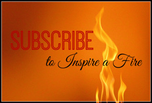 Subscribe to Inspire a Fire